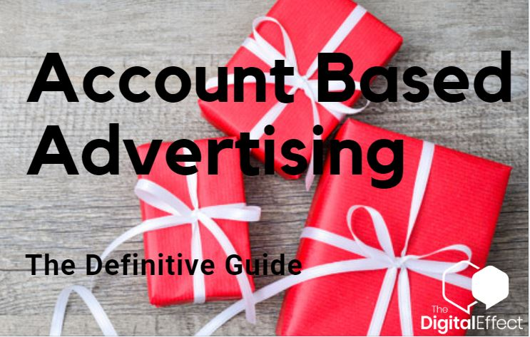 The Definitive Guide to Account Based Advertising